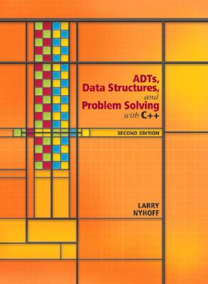 ADTs, Data Structures, and Problem Solving with C++ By Nyhoff, Larry R.