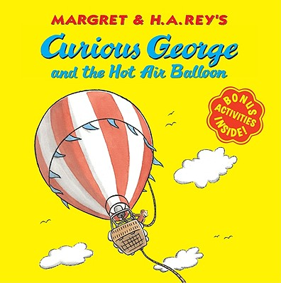Curious George and the Hot Air Balloon By Rey, Margret/ Rey, H. A.